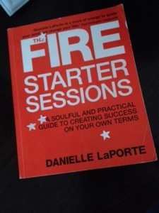 The Fire starter sessions - Danielle LaPorte